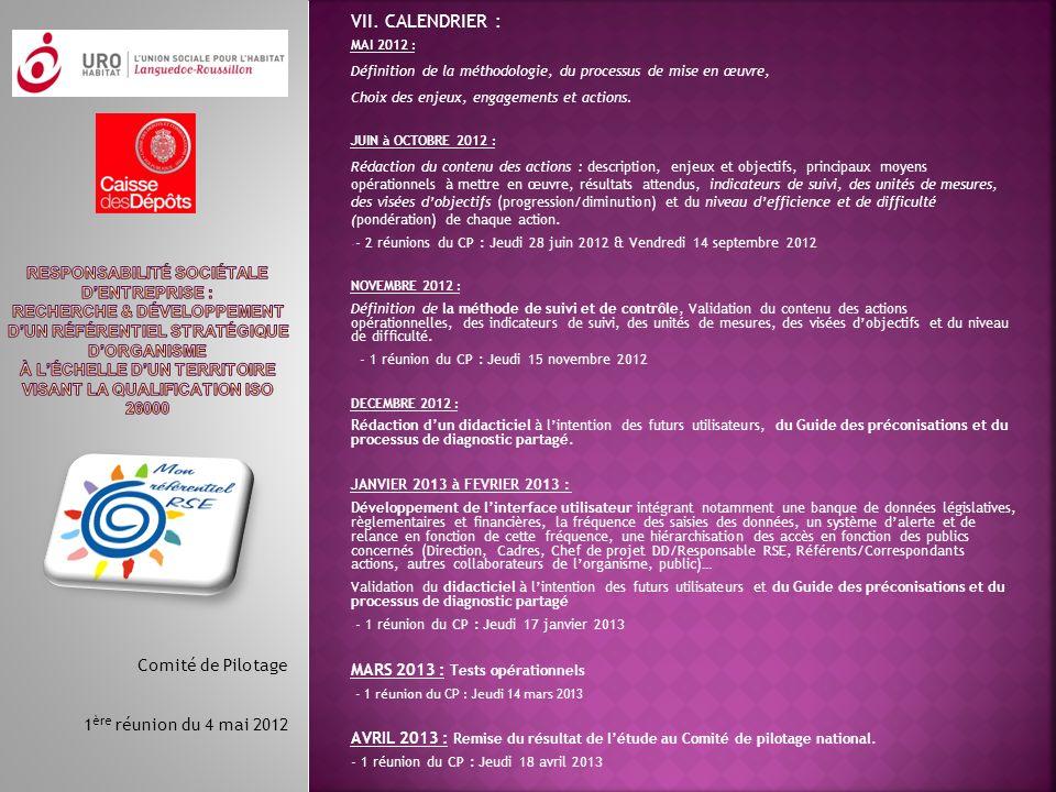 VII. CALENDRIER : MAI 2012 : Définition de la méthodologie, du processus de mise en œuvre, Choix des enjeux, engagements et actions. JUIN à OCTOBRE 20