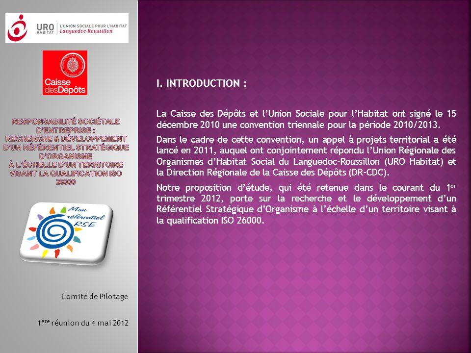 I. INTRODUCTION : La Caisse des Dépôts et lUnion Sociale pour lHabitat ont signé le 15 décembre 2010 une convention triennale pour la période 2010/201