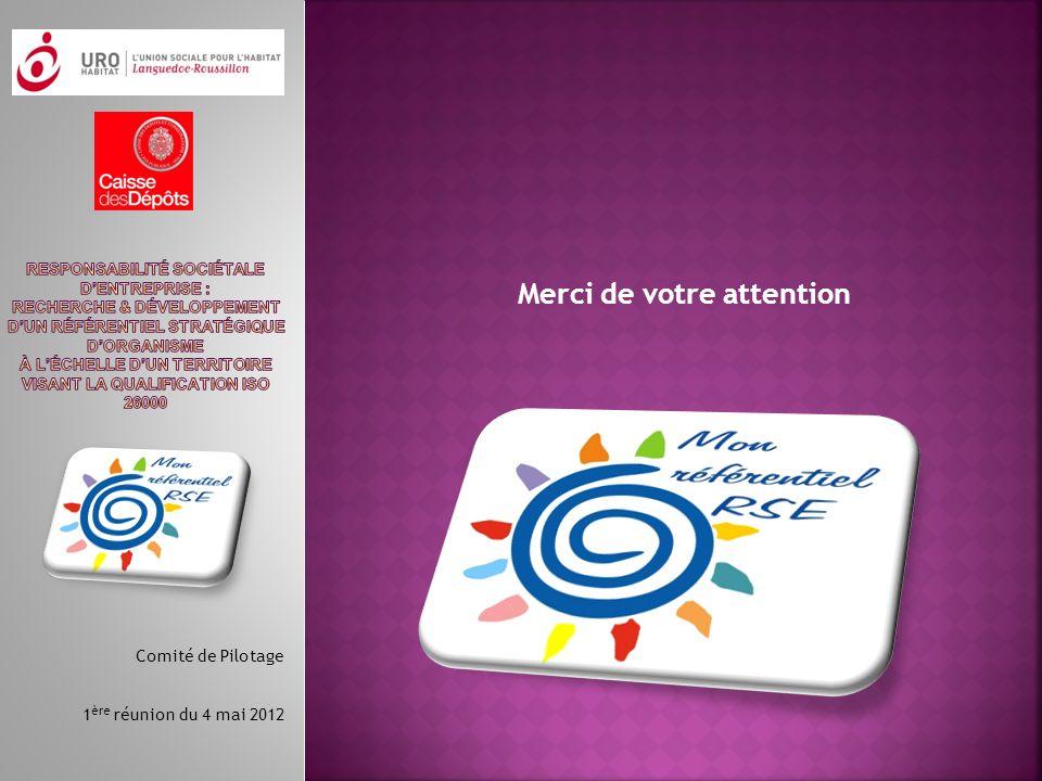 Merci de votre attention Comité de Pilotage 1 ère réunion du 4 mai 2012