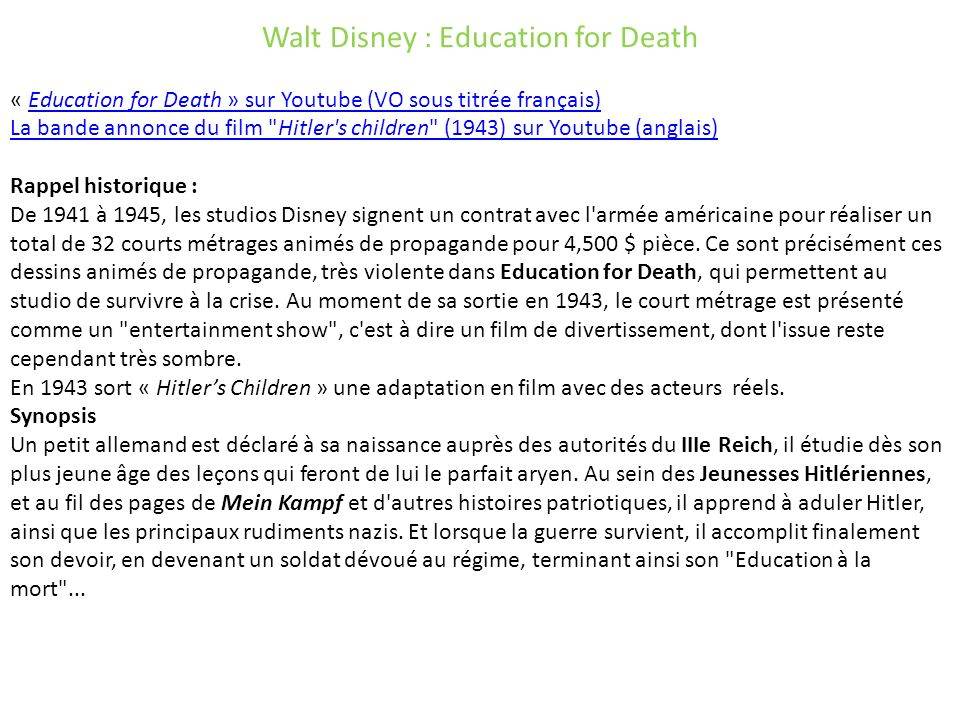 Walt Disney : Education for Death « Education for Death » sur Youtube (VO sous titrée français)Education for Death » sur Youtube (VO sous titrée franç