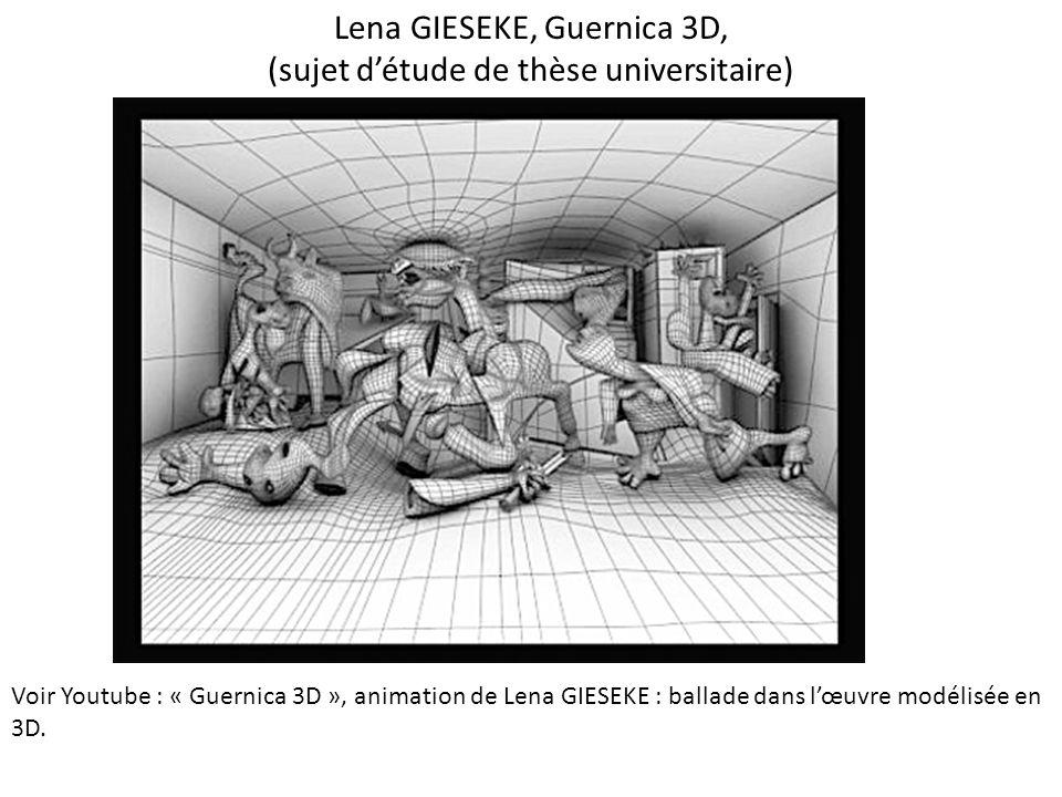 Voir Youtube : « Guernica 3D », animation de Lena GIESEKE : ballade dans lœuvre modélisée en 3D.