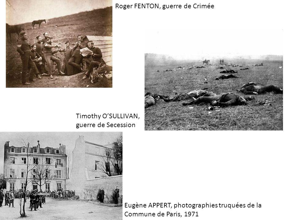 Roger FENTON, guerre de Crimée Timothy OSULLIVAN, guerre de Secession Eugène APPERT, photographies truquées de la Commune de Paris, 1971