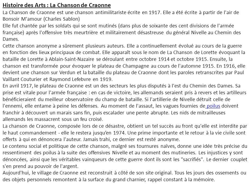 Histoire des Arts : La Chanson de Craonne La Chanson de Craonne est une chanson antimilitariste écrite en 1917.