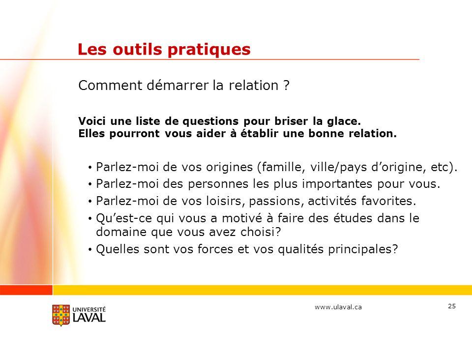 www.ulaval.ca 25 Les outils pratiques Comment démarrer la relation .