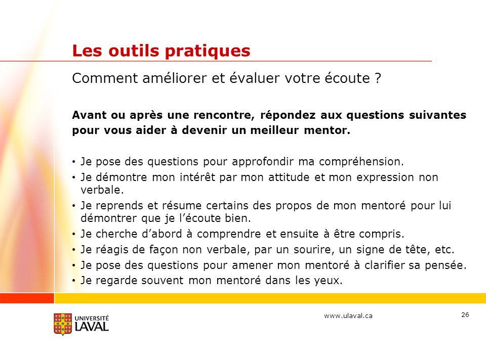 www.ulaval.ca 26 Les outils pratiques Comment améliorer et évaluer votre écoute .