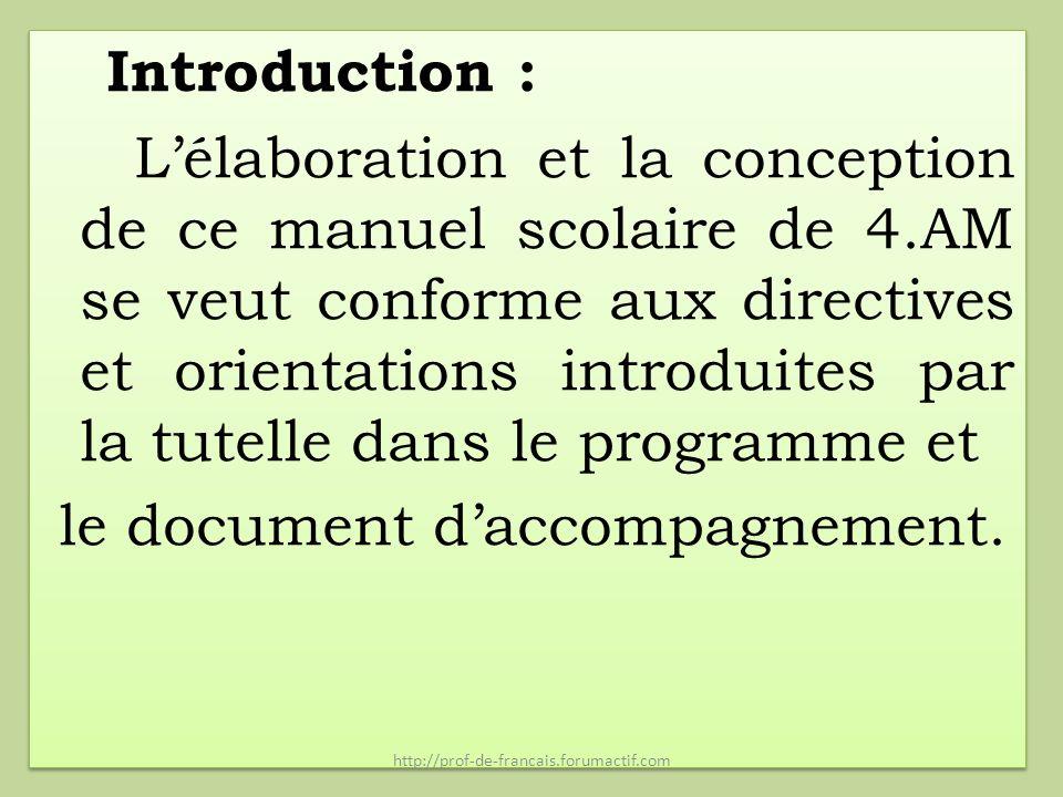 Introduction : Lélaboration et la conception de ce manuel scolaire de 4.AM se veut conforme aux directives et orientations introduites par la tutelle