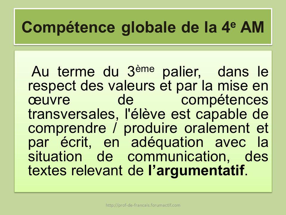 Compétence globale de la 4 e AM Au terme du 3 ème palier, dans le respect des valeurs et par la mise en œuvre de compétences transversales, l'élève es