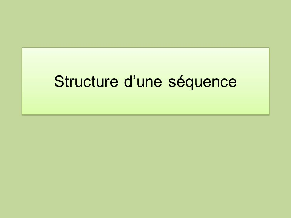 Structure dune séquence
