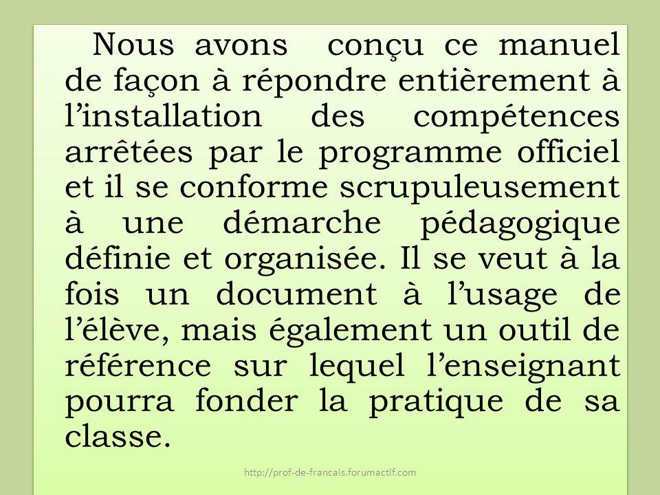 Le professeur et lélève trouveront dans les premières pages du manuel : http://prof-de-francais.forumactif.com