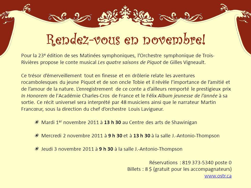 Pour la 23 e édition de ses Matinées symphoniques, lOrchestre symphonique de Trois- Rivières propose le conte musical Les quatre saisons de Piquot de Gilles Vigneault.