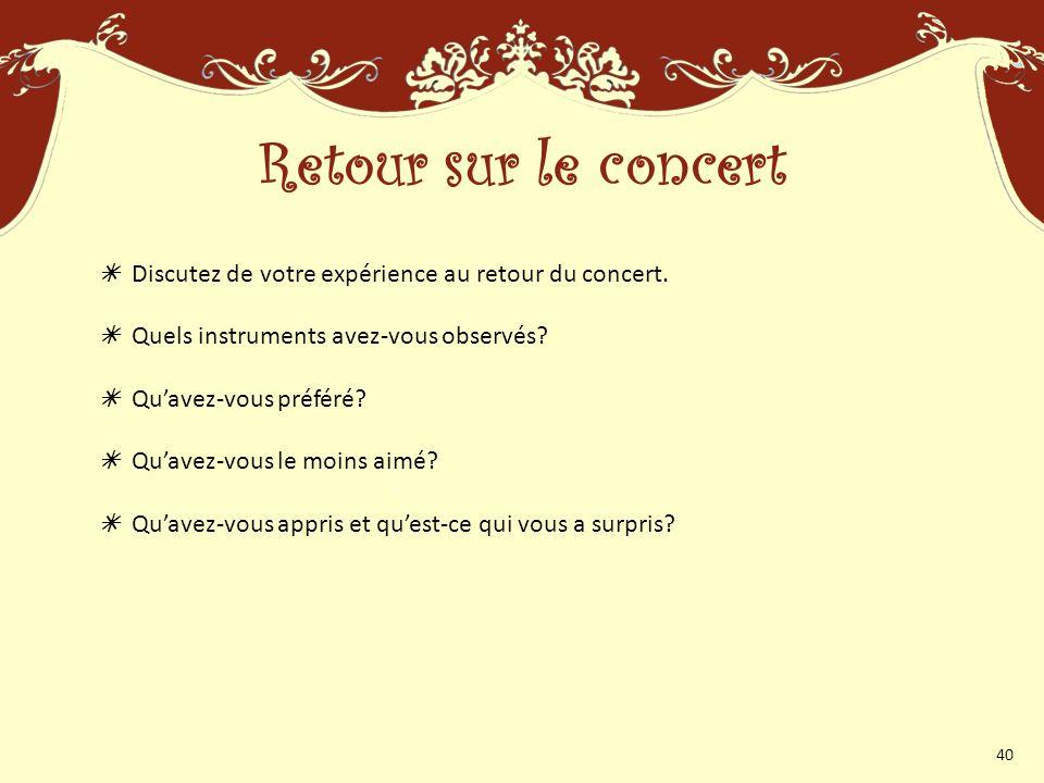 Discutez de votre expérience au retour du concert.