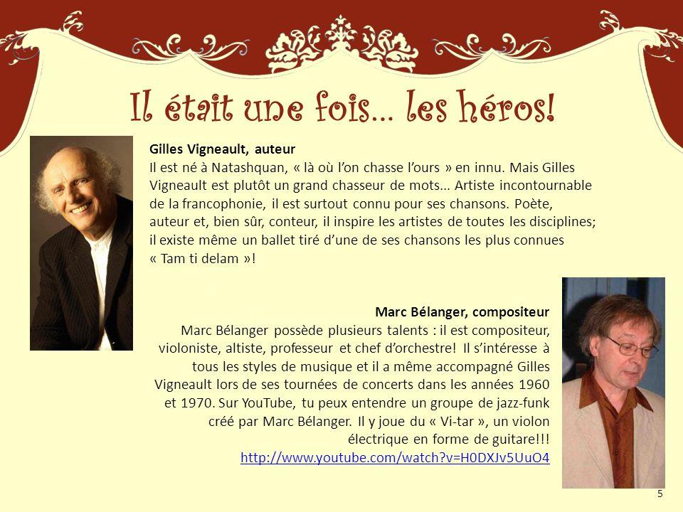 Gilles Vigneault, auteur Il est né à Natashquan, « là où lon chasse lours » en innu.