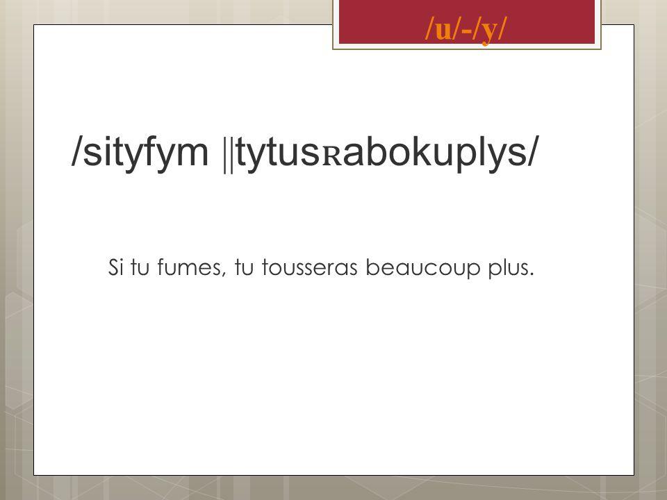 ///u/-/y/ Si tu fumes, tu tousseras beaucoup plus. /sityfym || tytus ʀ abokuplys/