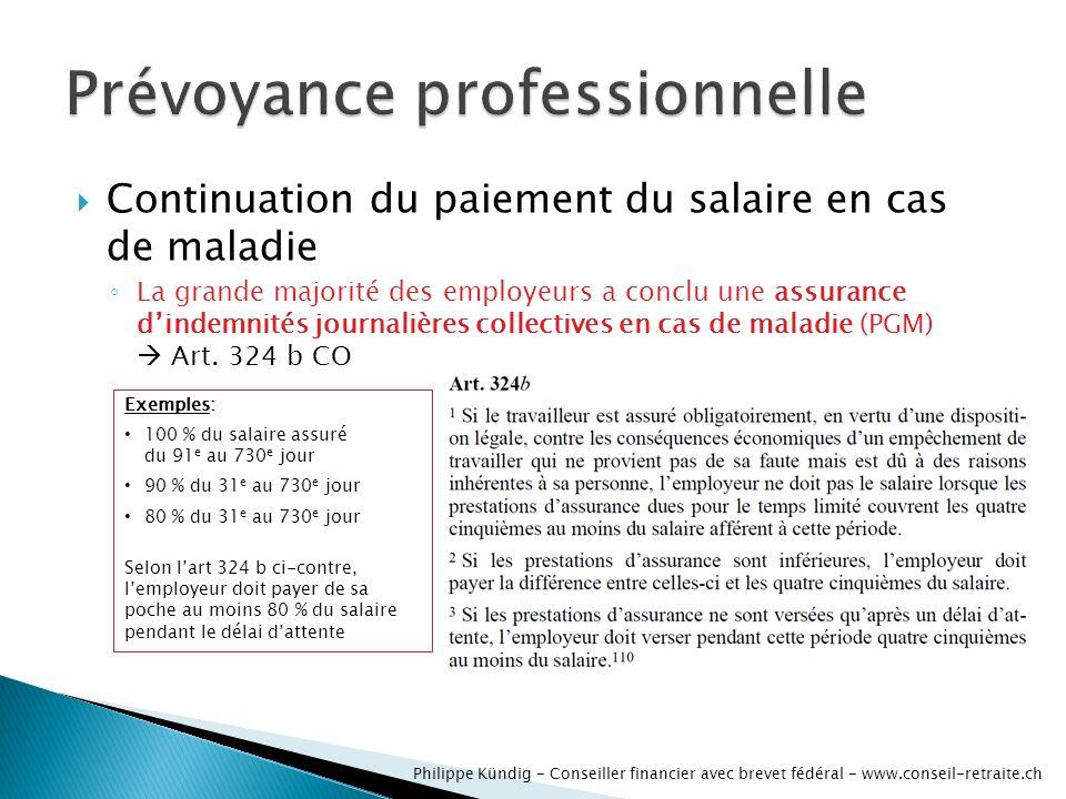Continuation du paiement du salaire en cas de maladie La grande majorité des employeurs a conclu une assurance dindemnités journalières collectives en cas de maladie (PGM) Art.