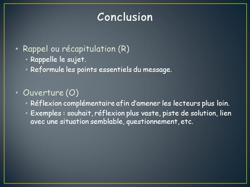 Rappel ou récapitulation (R) Rappelle le sujet.Reformule les points essentiels du message.