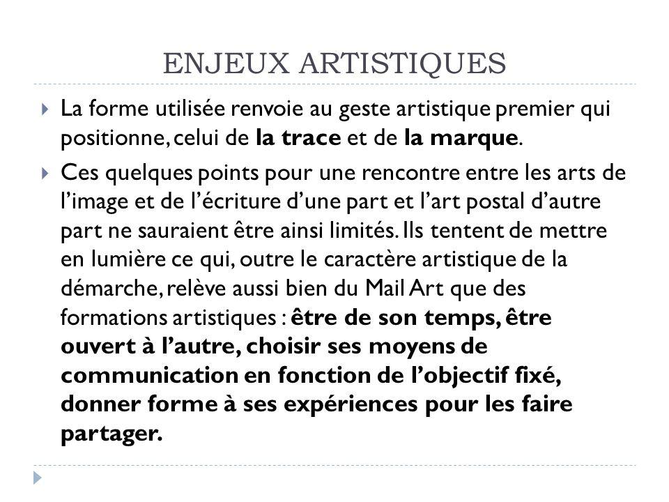 ENJEUX ARTISTIQUES La forme utilisée renvoie au geste artistique premier qui positionne, celui de la trace et de la marque. Ces quelques points pour u