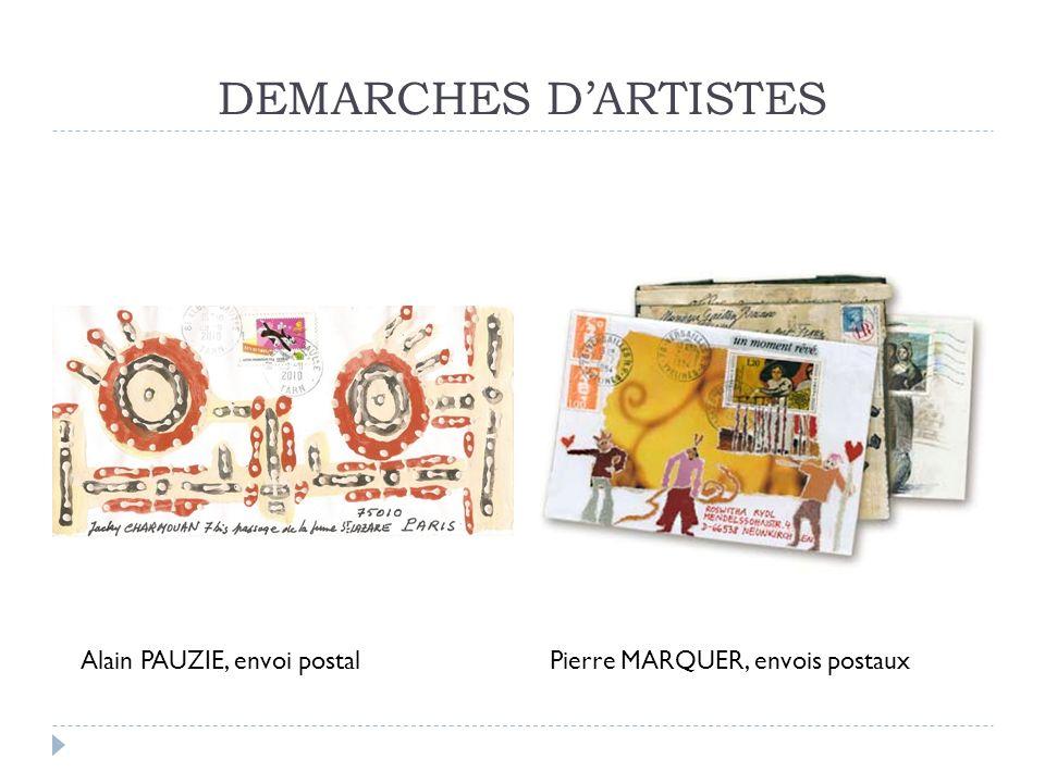 DEMARCHES DARTISTES Alain PAUZIE, envoi postalPierre MARQUER, envois postaux