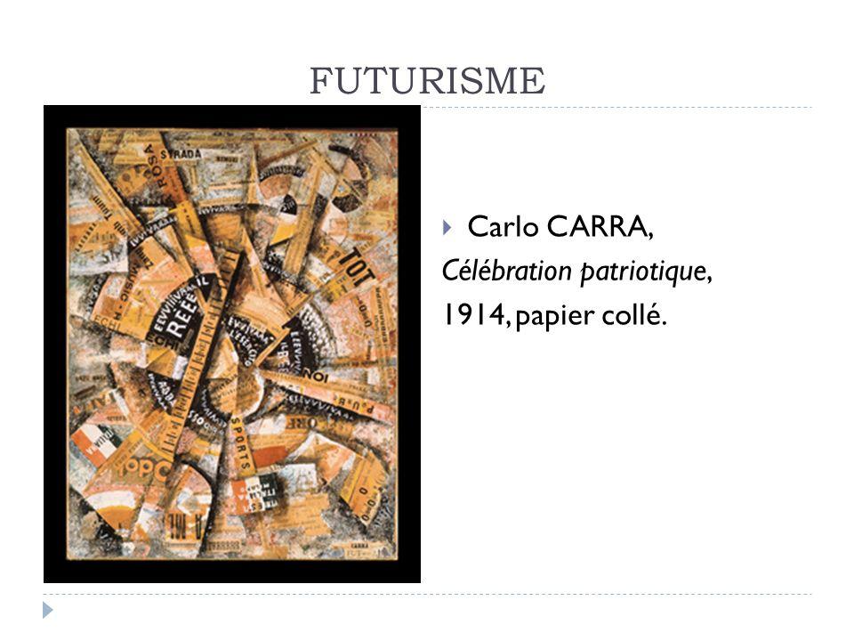FUTURISME Carlo CARRA, Célébration patriotique, 1914, papier collé.