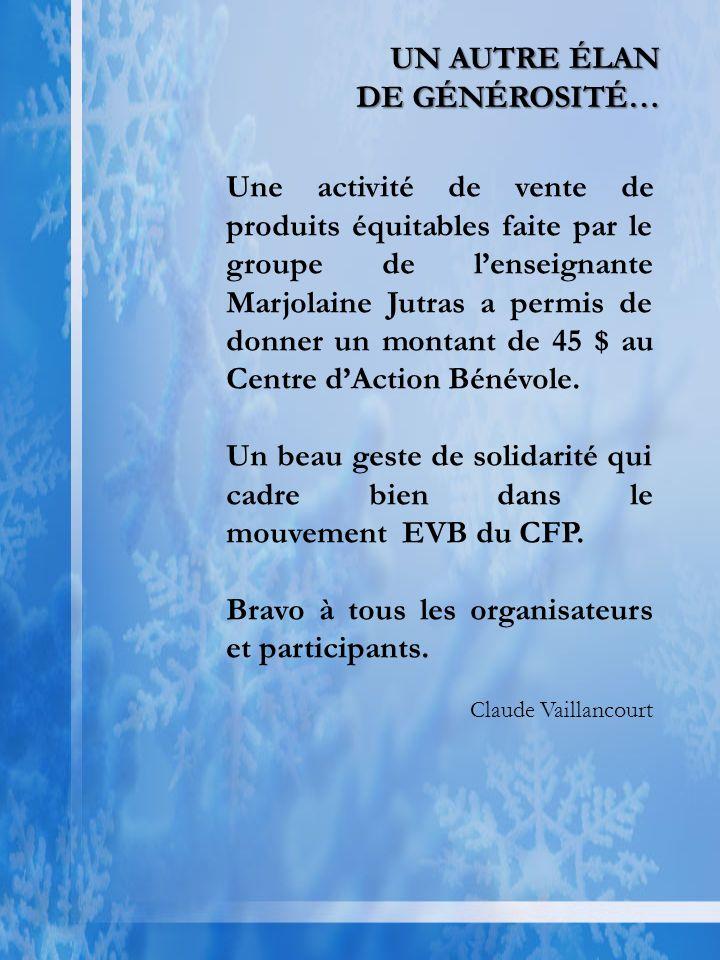 Une activité de vente de produits équitables faite par le groupe de lenseignante Marjolaine Jutras a permis de donner un montant de 45 $ au Centre dAction Bénévole.