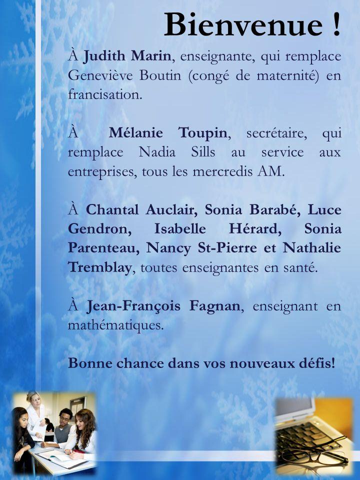 À Judith Marin, enseignante, qui remplace Geneviève Boutin (congé de maternité) en francisation.