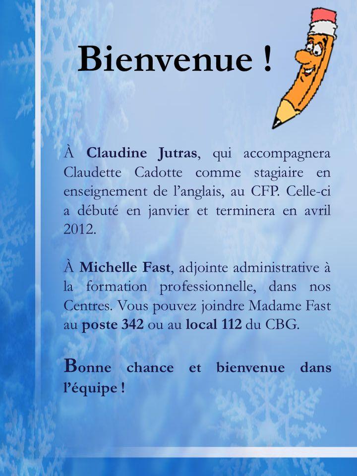 À Claudine Jutras, qui accompagnera Claudette Cadotte comme stagiaire en enseignement de langlais, au CFP.
