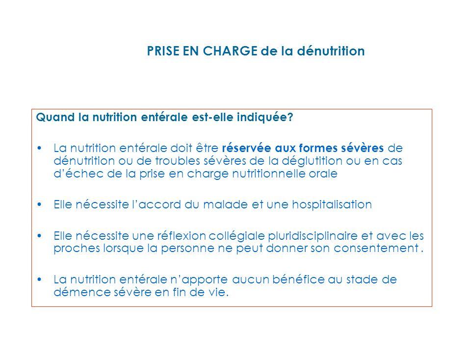 PRISE EN CHARGE de la dénutrition Quand la nutrition entérale est-elle indiquée.