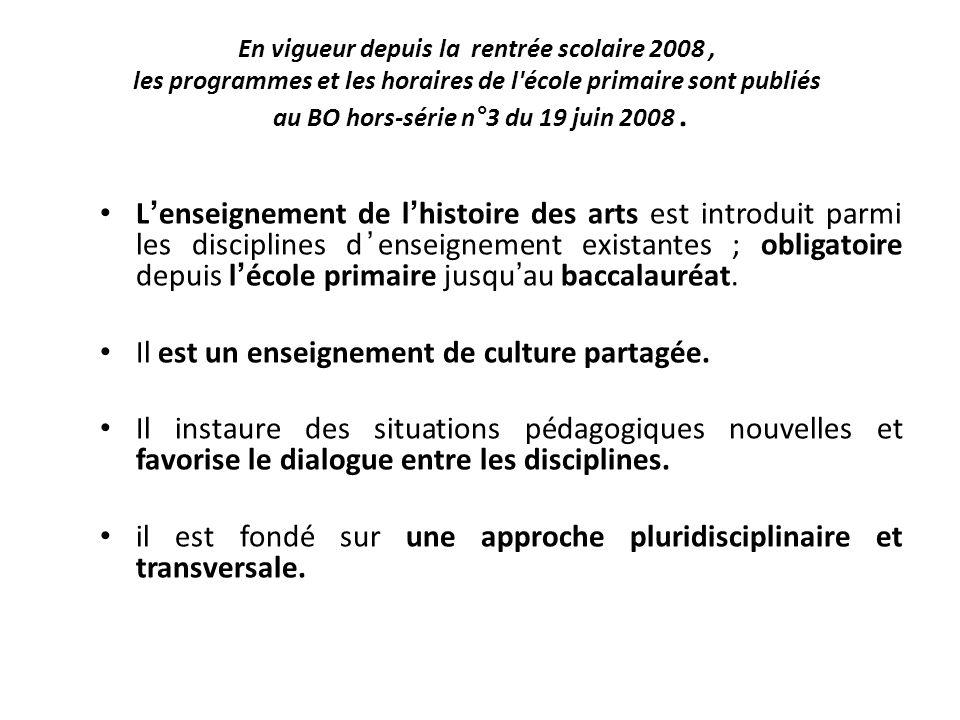 Lenseignement de lhistoire des arts est introduit parmi les disciplines denseignement existantes ; obligatoire depuis lécole primaire jusquau baccalauréat.