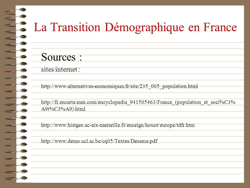 La Transition Démographique en France Sources : sites internet : http://www.alternatives-economiques.fr/site/235_005_population.html http://fr.encarta