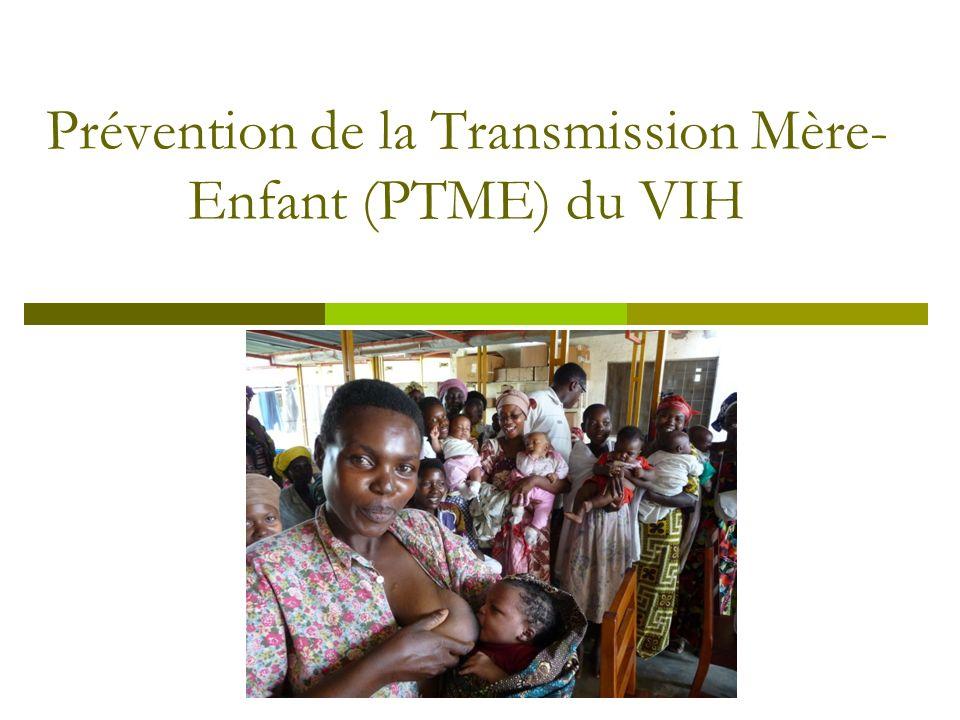 Prévention de la Transmission Mère- Enfant (PTME) du VIH