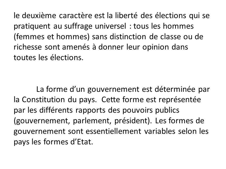 le deuxième caractère est la liberté des élections qui se pratiquent au suffrage universel : tous les hommes (femmes et hommes) sans distinction de cl