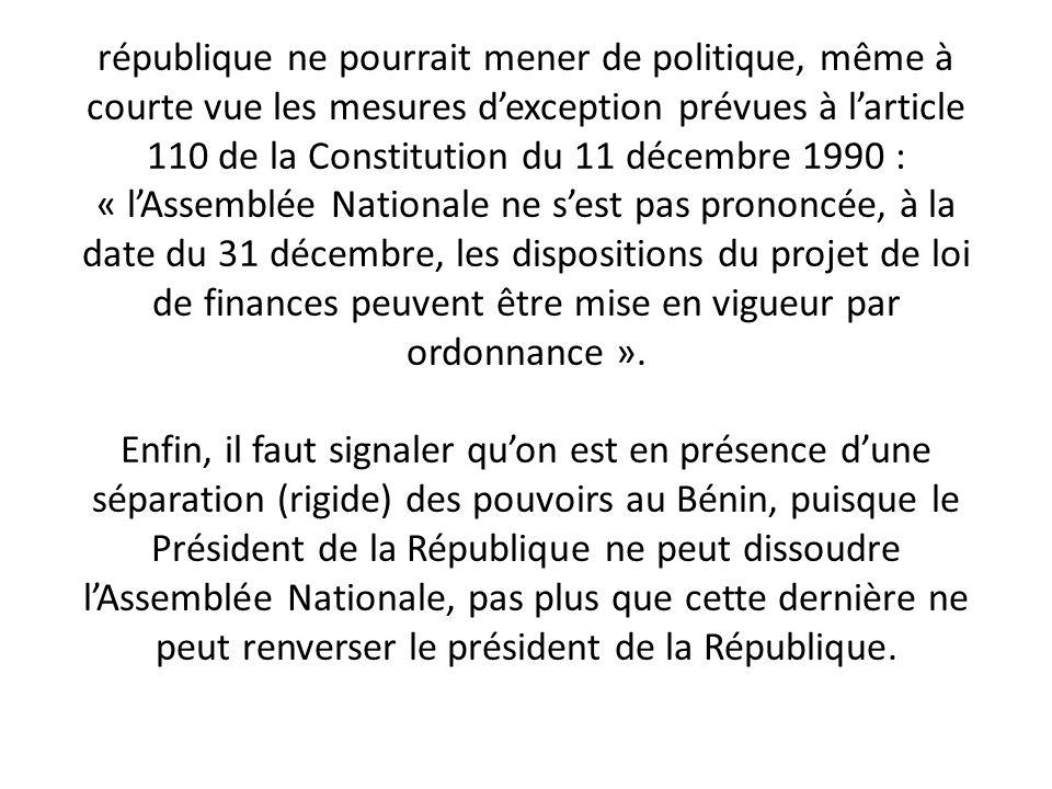 république ne pourrait mener de politique, même à courte vue les mesures dexception prévues à larticle 110 de la Constitution du 11 décembre 1990 : «