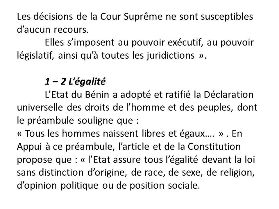 Les décisions de la Cour Suprême ne sont susceptibles daucun recours. Elles simposent au pouvoir exécutif, au pouvoir législatif, ainsi quà toutes les