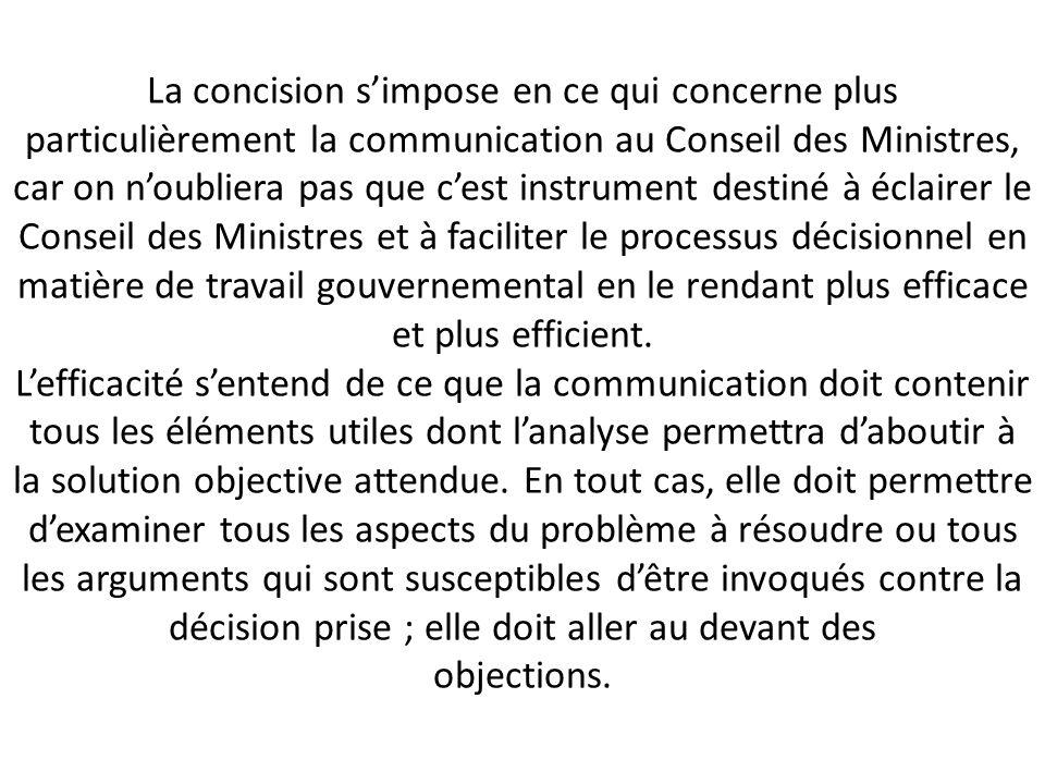 La concision simpose en ce qui concerne plus particulièrement la communication au Conseil des Ministres, car on noubliera pas que cest instrument dest