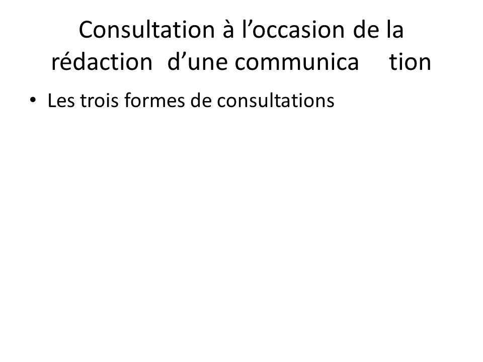 Consultation à loccasion de la rédaction dune communication Les trois formes de consultations