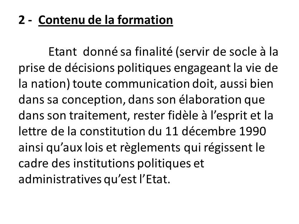 2 - Contenu de la formation Etant donné sa finalité (servir de socle à la prise de décisions politiques engageant la vie de la nation) toute communica