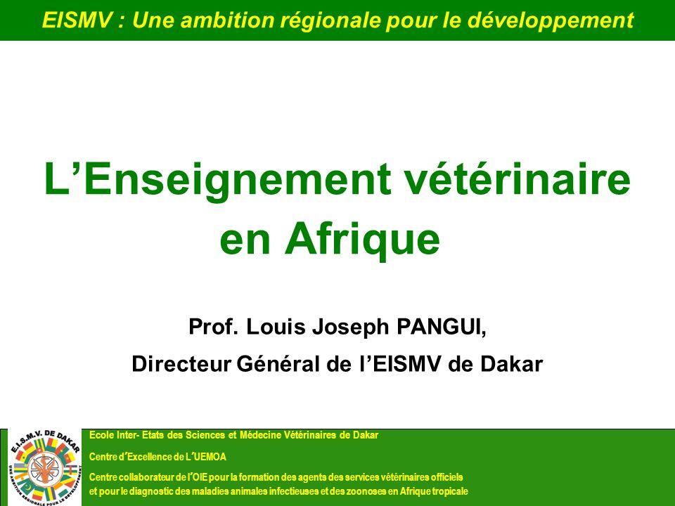 Atouts de lEISMV de Dakar : Exercice dauto-évaluation AEEEV en mars 2010 Conclusions : Enseignement théorique de qualité qui couvre les principaux champs disciplinaires mais la pratique clinique à développer ; stabilité (1 millier de vétérinaires formés).