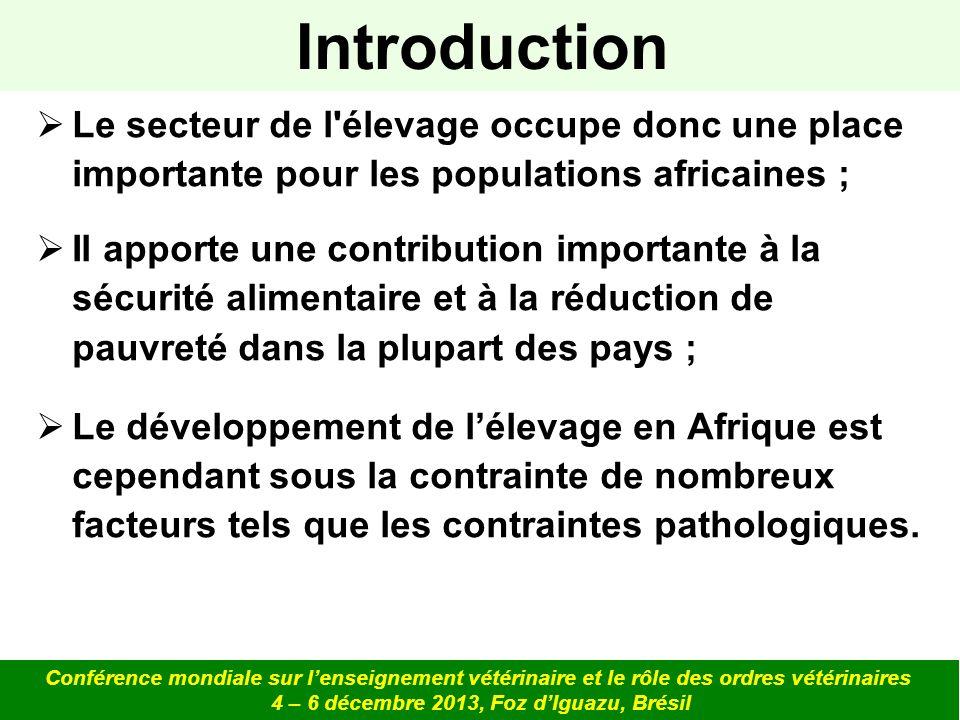 Le secteur de l'élevage occupe donc une place importante pour les populations africaines ; Il apporte une contribution importante à la sécurité alimen