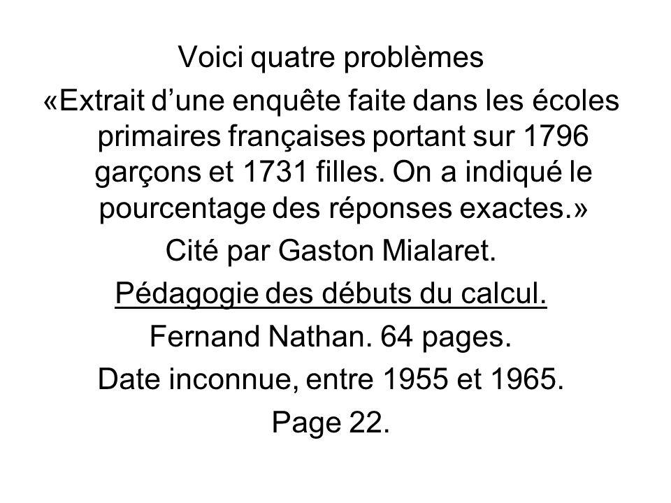 Voici quatre problèmes «Extrait dune enquête faite dans les écoles primaires françaises portant sur 1796 garçons et 1731 filles.