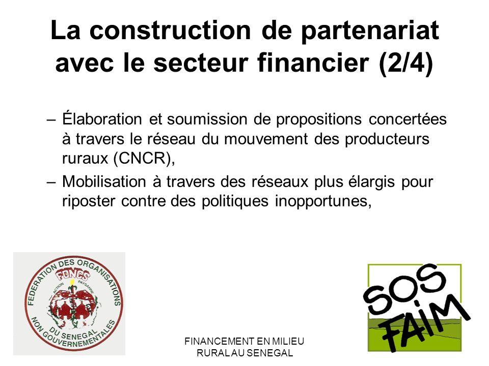 FINANCEMENT EN MILIEU RURAL AU SENEGAL La construction de partenariat avec le secteur financier (2/4) –Élaboration et soumission de propositions conce