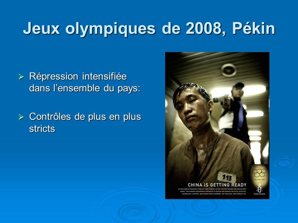 Jeux olympiques de 2008, Pékin Répression intensifiée dans lensemble du pays: Répression intensifiée dans lensemble du pays: Contrôles de plus en plus