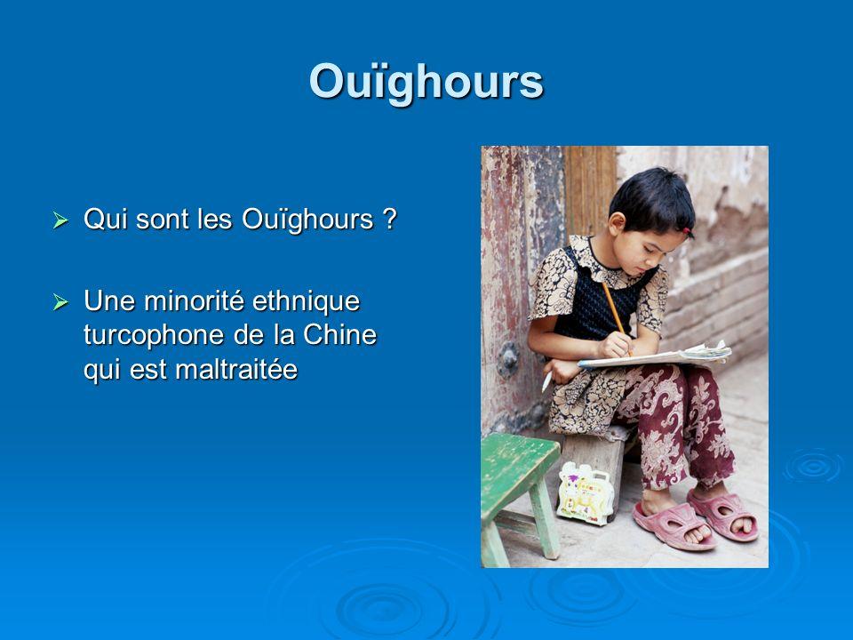 Ouïghours Qui sont les Ouïghours ? Qui sont les Ouïghours ? Une minorité ethnique turcophone de la Chine qui est maltraitée Une minorité ethnique turc