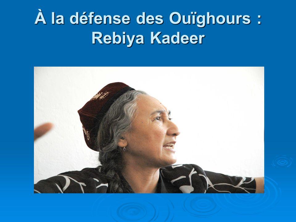 À la défense des Ouïghours : Rebiya Kadeer
