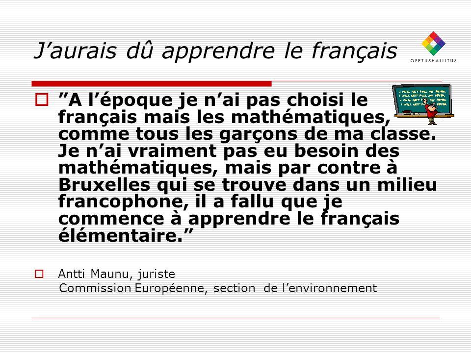 Jaurais dû apprendre le français A lépoque je nai pas choisi le français mais les mathématiques, comme tous les garçons de ma classe. Je nai vraiment