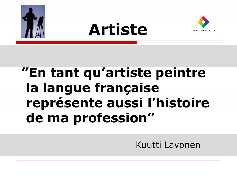 Artiste En tant quartiste peintre la langue française représente aussi lhistoire de ma profession Kuutti Lavonen