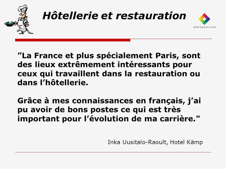 Hôtellerie et restauration La France et plus spécialement Paris, sont des lieux extrêmement intéressants pour ceux qui travaillent dans la restauration ou dans lhôtellerie.