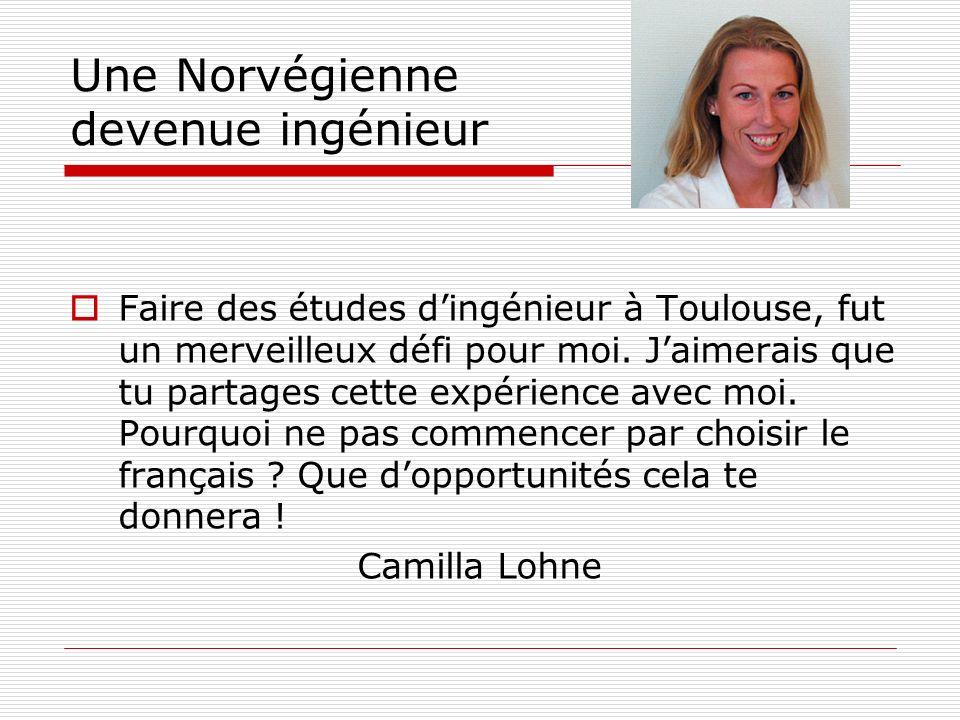 Une Norvégienne devenue ingénieur Faire des études dingénieur à Toulouse, fut un merveilleux défi pour moi. Jaimerais que tu partages cette expérience