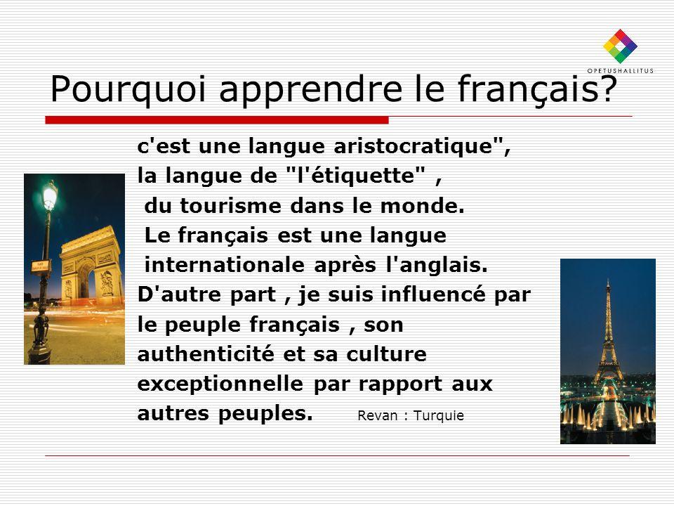 Pourquoi apprendre le français? c'est une langue aristocratique