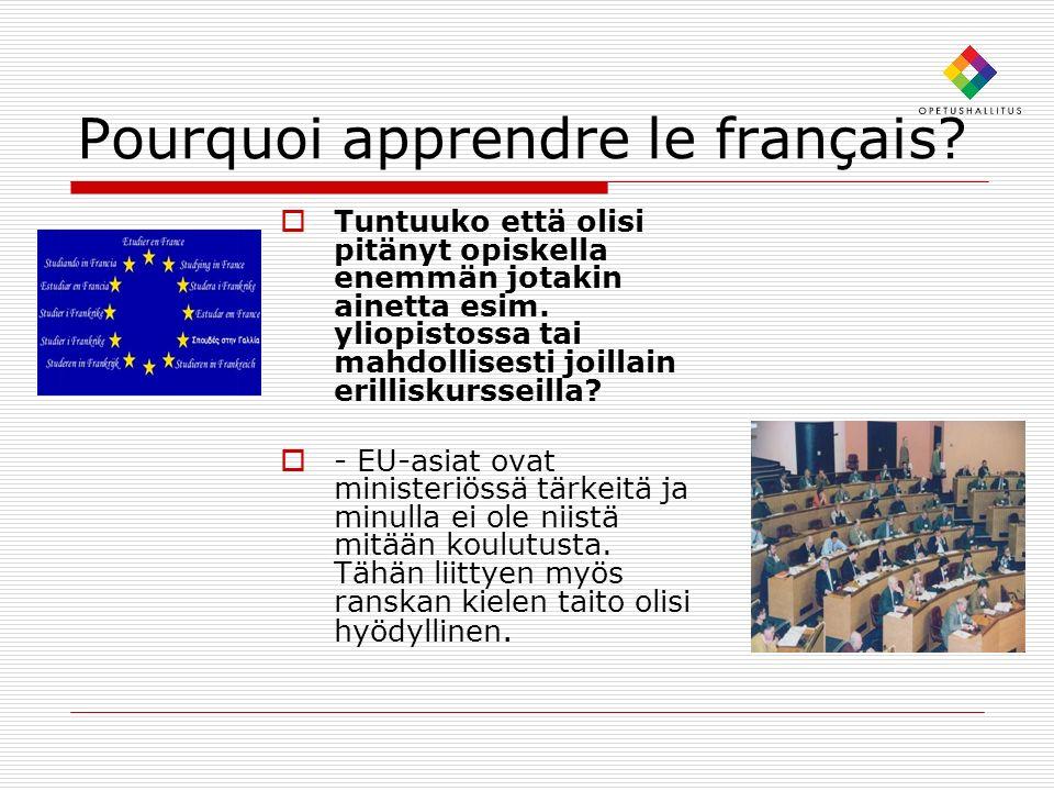 Pourquoi apprendre le français.Tuntuuko että olisi pitänyt opiskella enemmän jotakin ainetta esim.
