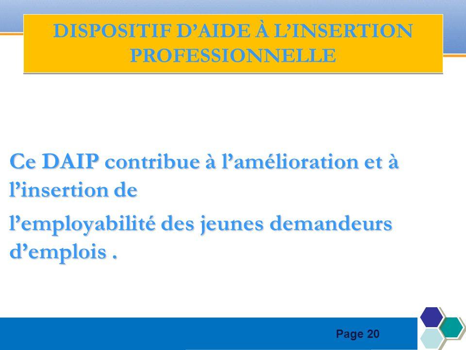 Page 20 Ce DAIP contribue à lamélioration et à linsertion de lemployabilité des jeunes demandeurs demplois.
