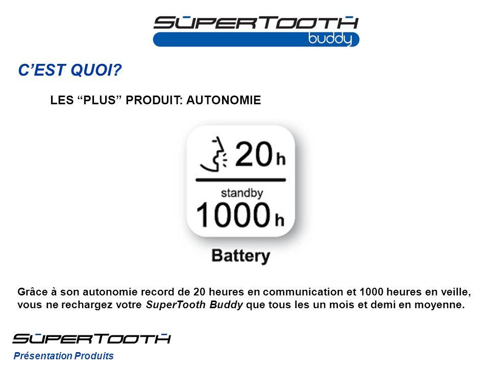 CEST QUOI? Grâce à son autonomie record de 20 heures en communication et 1000 heures en veille, vous ne rechargez votre SuperTooth Buddy que tous les